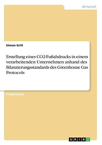 Erstellung eines CO2-Fußabdrucks in einem verarbeitenden Unternehmen anhand des Bilanzierungsstandards des Greenhouse Gas Protocols