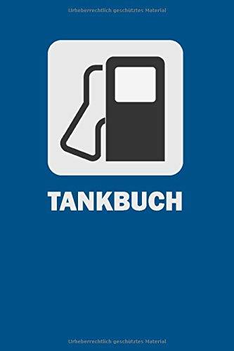 Tankbuch: Tankheft PKW Auto KfZ I DIN A5 I 120 Seiten I Tankvorgänge dokumentieren I Tanknachweis Buch I Nachweisheft Betankung I Nachweisbuch Tanken I
