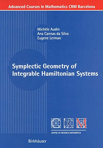 Symplectic Geometry of Integrable Hamiltonian Systems (Advanced Courses in Mathematics - CRM Barcelona)