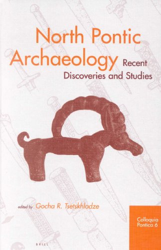 North Pontic Archaeology: Recent Discoveries and Studies (COLLOQUIA PONTICA)