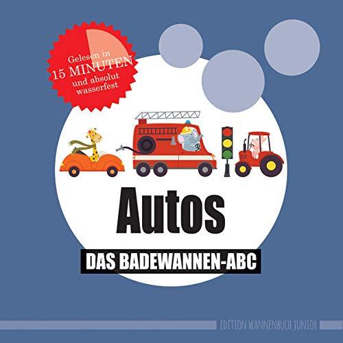 Autos: Das Badewannen-Abc (wasserfest - Badebuch): Das Badewannen-Abc (Badebuch)