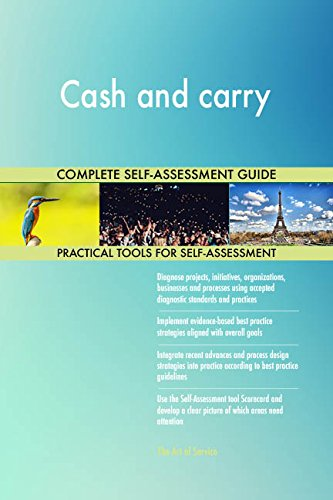 Cash and carry All-Inclusive Self-Assessment - More than 680 Success Criteria, Instant Visual Insights, Comprehensive Spreadsheet Dashboard, Auto-Prioritized for Quick Results