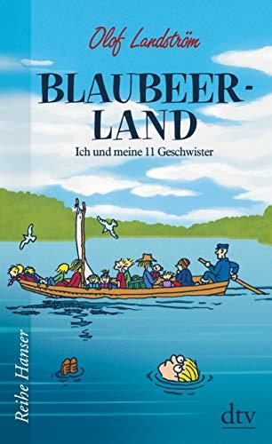 Blaubeerland: Ich und meine 11 Geschwister (Reihe Hanser)