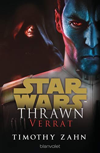 Star Wars™ Thrawn - Verrat (Die Thrawn-Trilogie (Kanon) 3)
