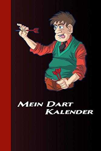 Mein Dart Kalender: Spass Am Dart Mit Dartsscheibe, Pfeile und Bier. Triple 20 Oder Bull 301 - 501 Lustiges Dart Design