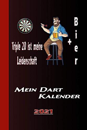 20 Ist Meine Leidenschaft + Bier Mein Dart Kalender 2021: Spass Am Dart Mit Dartsscheibe, Pfeile und Bier. Triple 20 Oder Bull 301 - 501 Lustiges Dart Design