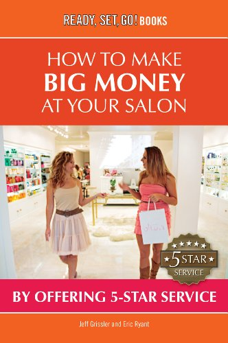 How to Make Big Money at your Salon by Offering 5-Star Service (Ready, Set, Go Books!) (English Edition)