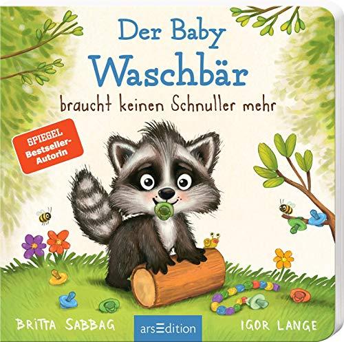 Der Baby Waschbär braucht keinen Schnuller mehr: Schnullerfrei mit Spaß, ein erstes Pappbilderbuch zum Thema Schnullerentwöhnung, für Kinder ab 24 Monaten (Der kleine Waschbär)