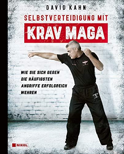 Selbstverteidigung mit Krav Maga: Wie Sie sich gegen die häufigsten Angriffe erfolgreich wehren