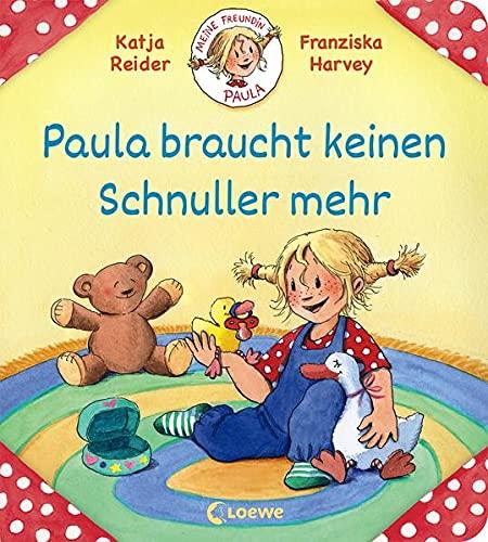 Meine Freundin Paula - Paula braucht keinen Schnuller mehr: Bilderbuch für Kinder ab 2 Jahre