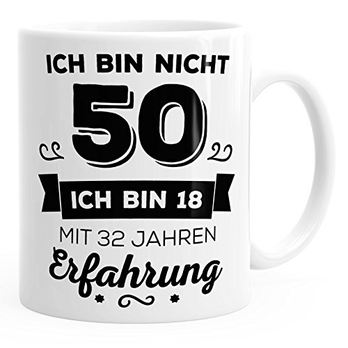 Kaffee-Tasse Geschenk-Tasse Ich bin nicht 50 sondern ich bin 18 mit 32 Jahren Erfahrung Geschenk Geburtstag MoonWorks® weiß unisize