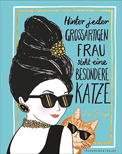 Hinter jeden großartigen Frau steht eine besondere Katze. Ein liebevoll illustriertes Geschenkbuch über und für alle starken Frauen und Katzenliebhaberinnen. Mit Porträts viele berühmten Frauen.