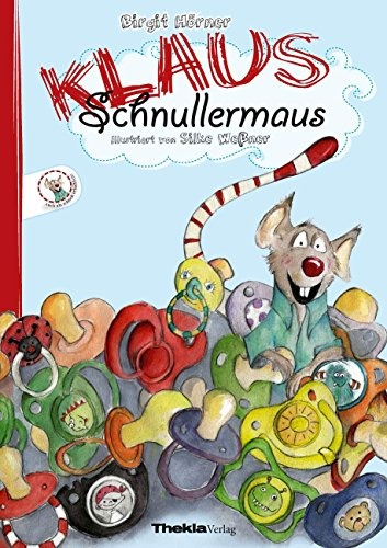 Klaus Schnullermaus: Mit Klaus der Maus den Schnuller abgewöhnen