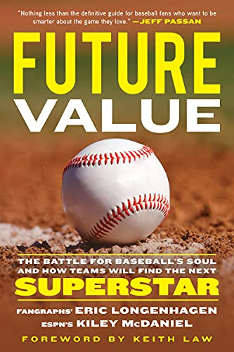 Future Value: The Battle for Baseball's Soul and How Teams Will Find the Next Superstar (English Edition)