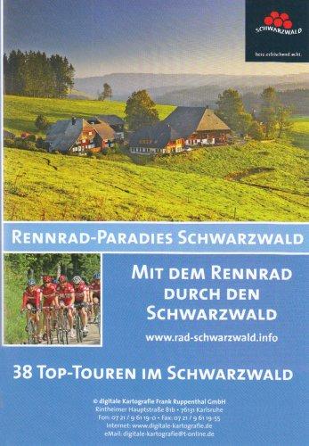 Rennrad-Paradies Schwarzwald: Mit dem Rennrad durch den Schwarzwald 38 Top-Touren im Schwarzwald