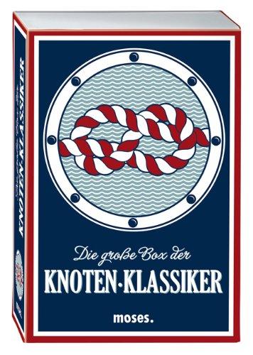 moses. Die große Box der Knoten-Klassiker   50 praktische Knoten   Mit bebilderten Schritt-für-Schritt-Anleitungen